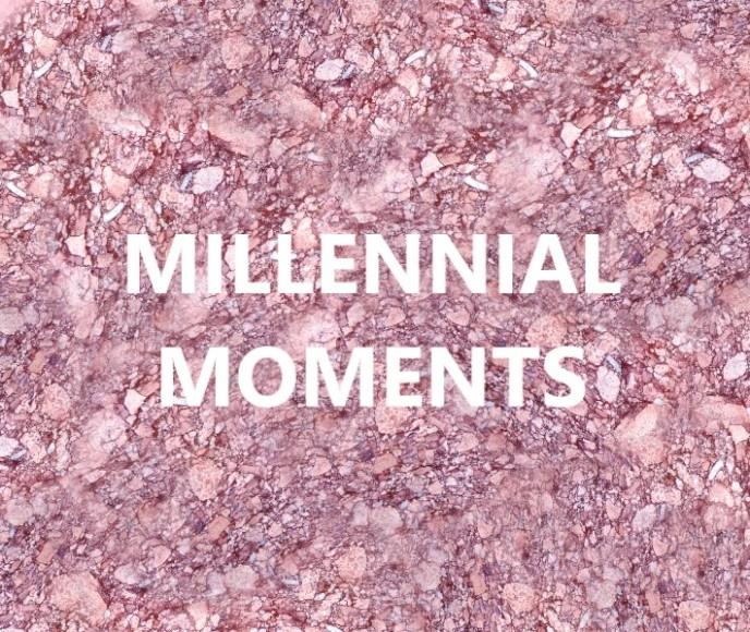 MILLENNIAL MOMENTS_3